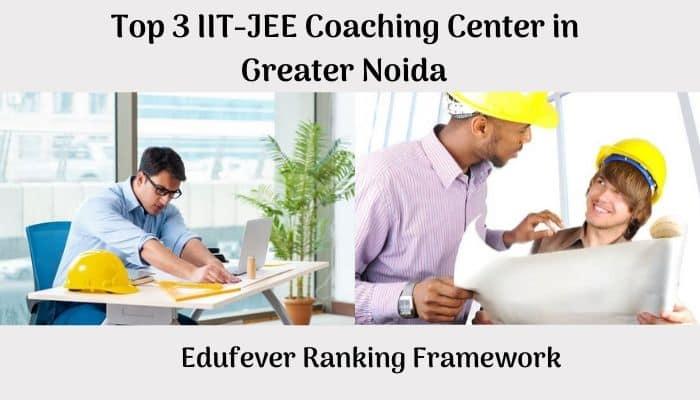 Top 3 IIT JEE Coaching Center in Greater Noida