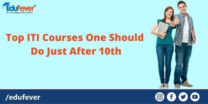 Top ITI Courses One Should Do Just After 10th