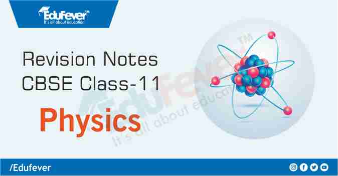 CBSE Class 11 Physics Revision Notes