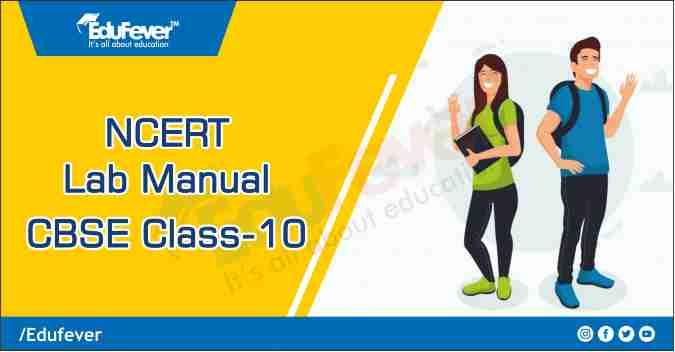 CBSE Class 10 NCERT Lab Manual