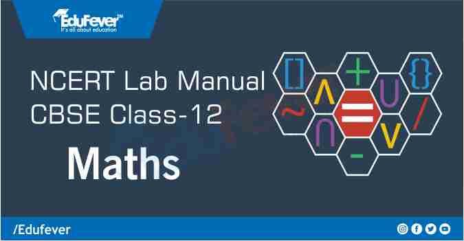 CBSE Class 12 Maths Lab Manual