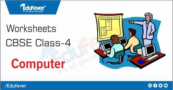CBSE Class 4 Computer Science Worksheet