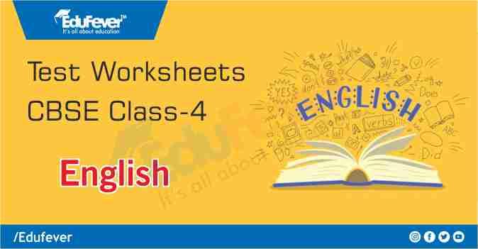 CBSE Class 4 English Class Test Worksheet
