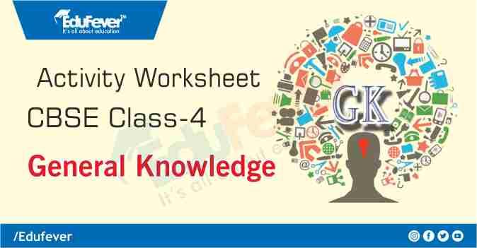CBSE Class 4 GK Activity Worksheet