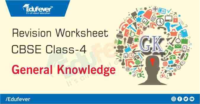 CBSE Class 4 GK Revision Worksheet