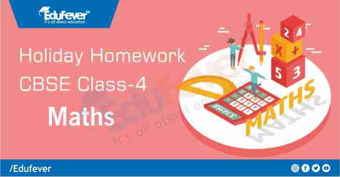 CBSE Class 4 Maths Holiday Homework