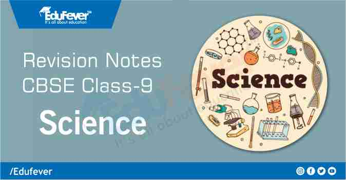 CBSE Class 9 Science Revision Notes