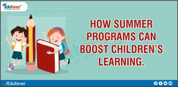 How Summer Programs Can Boost Children's Learning.