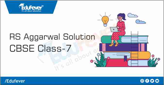 Class 7 RS Aggarwal Solution