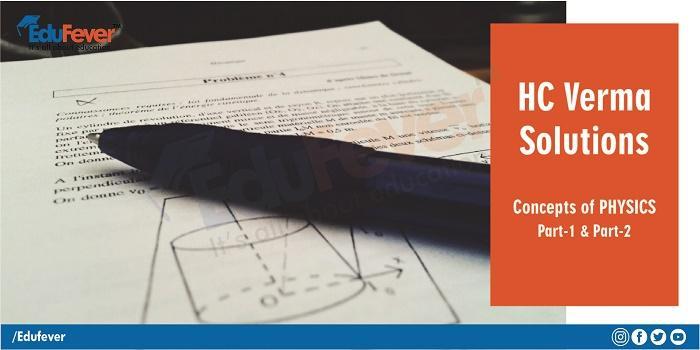 HC Verma Physics Part 1 & Part 2 Solution
