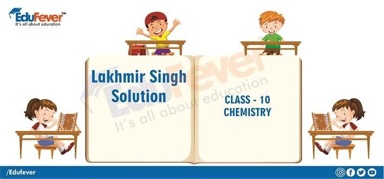 Lakhmir Singh Solution for Class 10 Chemistry