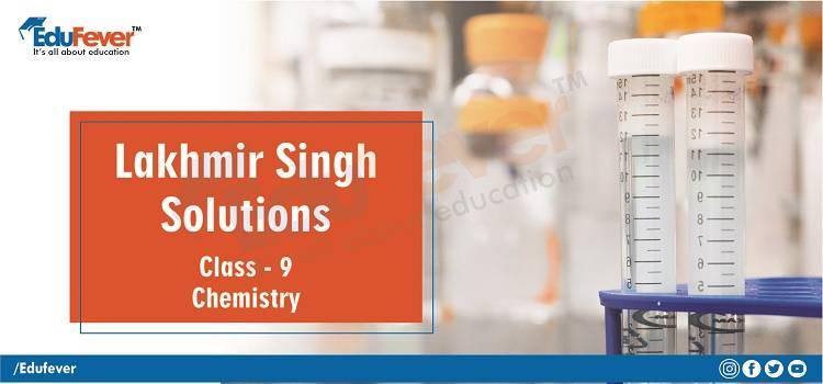 Lakhmir Singh Solution for Class 9 Chemistry