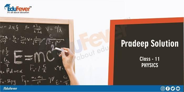 Pradeep Solution for Class 11 Physics