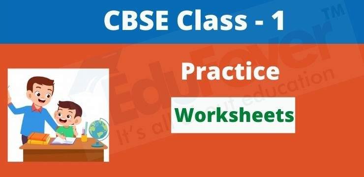 CBSE Class 1 Practice Worksheets