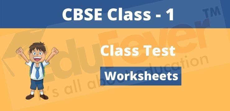 CBSE Class - 1 class test Worksheets