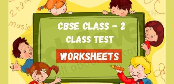 CBSE Class - 2 Class Test Worksheets