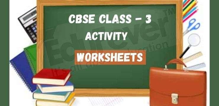 CBSE Class - 3 Activity worksheets