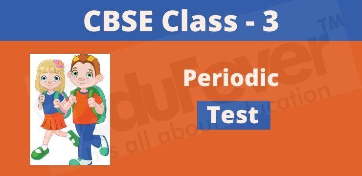 Class - 3 Periodic Test