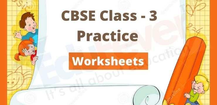 Class - 3 Practice Worksheets