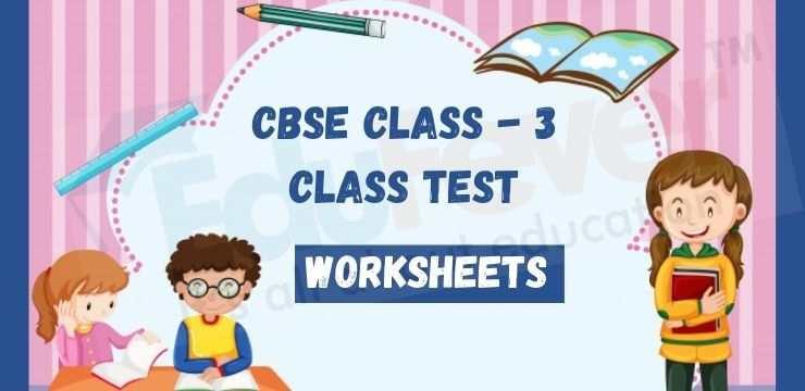 CBSE Class - 3 class Test worksheets