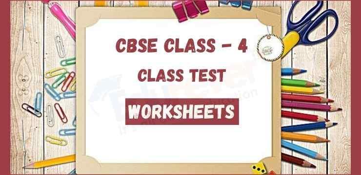 Class - 4 Class test worksheets