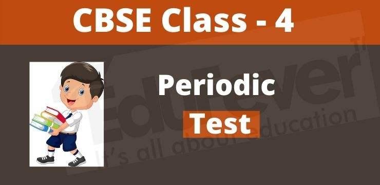 Class - 4 Periodic Test