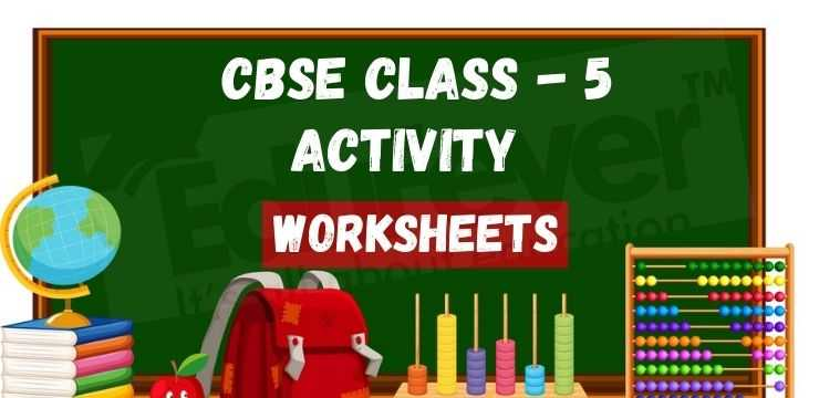 Class - 5 Activity worksheets
