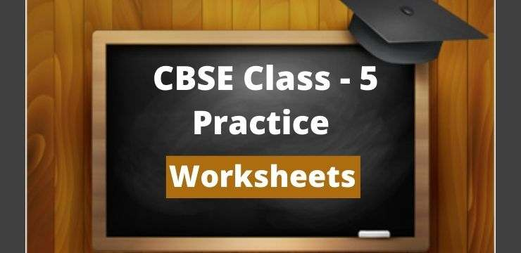 Class - 5 Practice worksheets