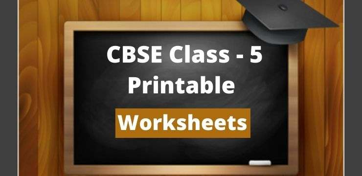 Class - 5 printable worksheets