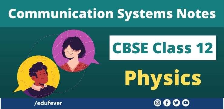 CBSE Class 12 Communication Systems Notes